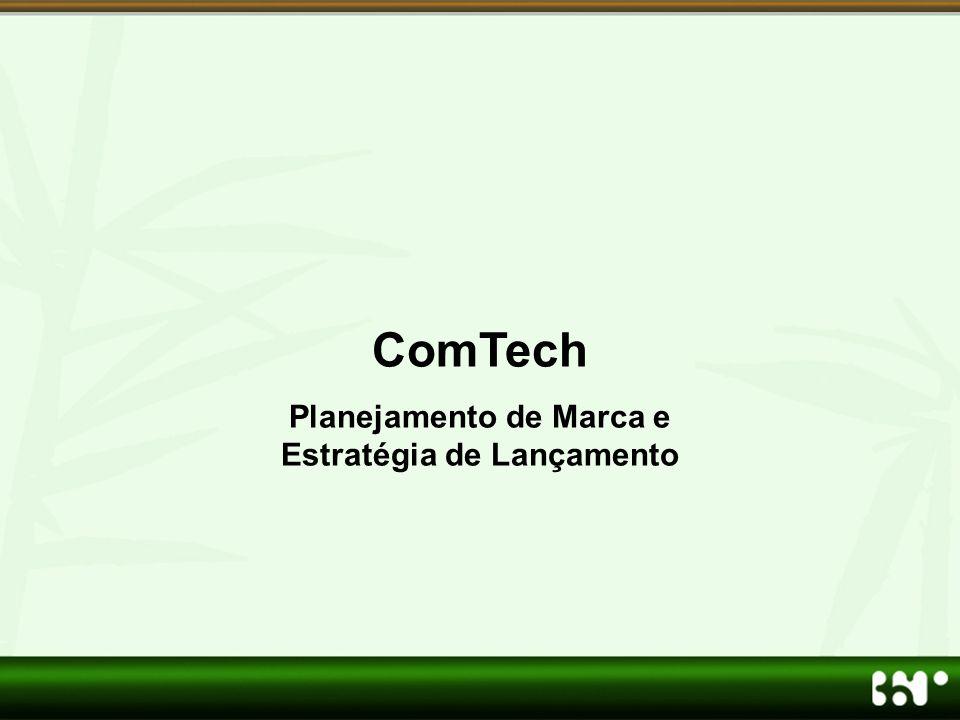 ComTech Planejamento de Marca e Estratégia de Lançamento
