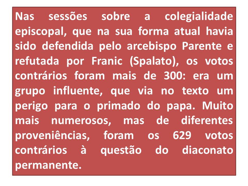 Nas sessões sobre a colegialidade episcopal, que na sua forma atual havia sido defendida pelo arcebispo Parente e refutada por Franic (Spalato), os vo