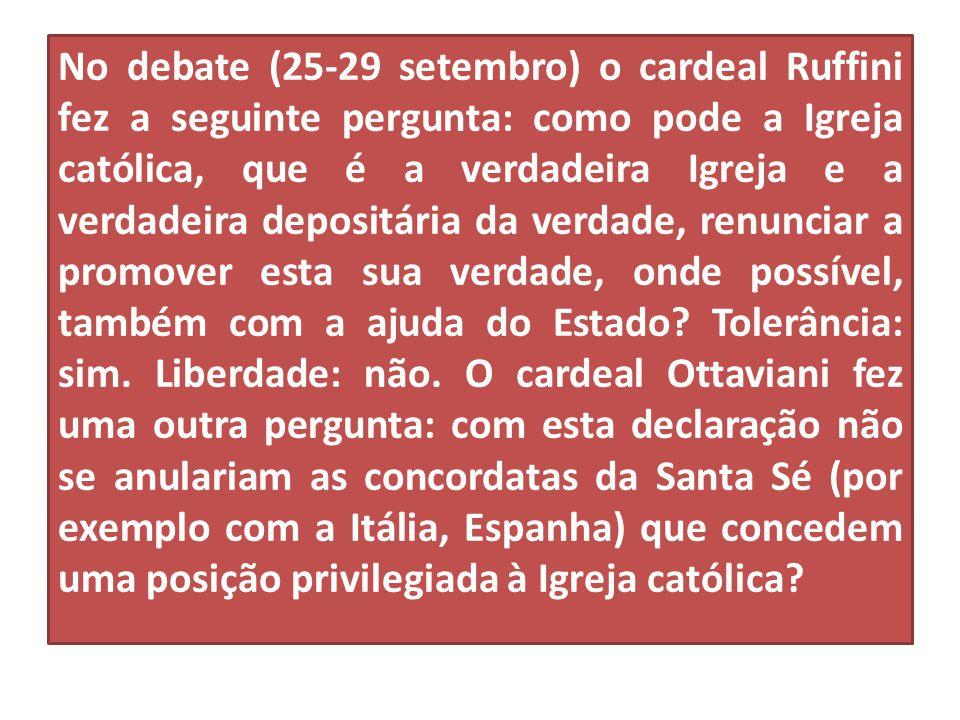 No debate (25-29 setembro) o cardeal Ruffini fez a seguinte pergunta: como pode a Igreja católica, que é a verdadeira Igreja e a verdadeira depositári