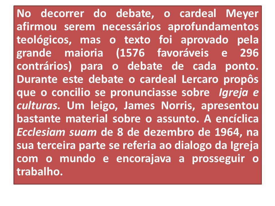 No decorrer do debate, o cardeal Meyer afirmou serem necessários aprofundamentos teológicos, mas o texto foi aprovado pela grande maioria (1576 favorá