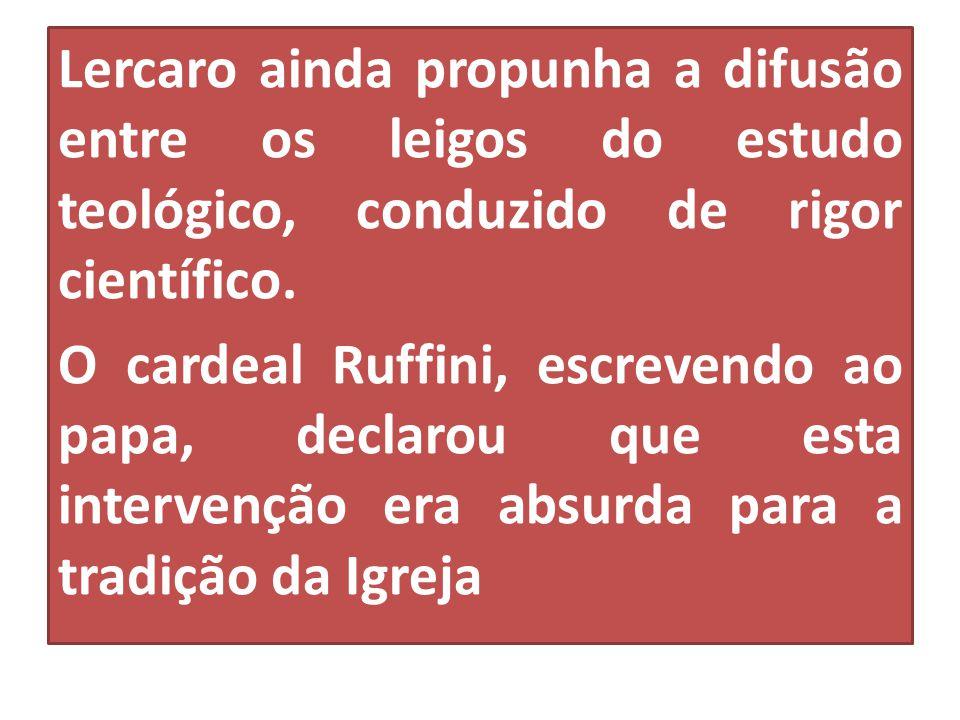 Lercaro ainda propunha a difusão entre os leigos do estudo teológico, conduzido de rigor científico. O cardeal Ruffini, escrevendo ao papa, declarou q