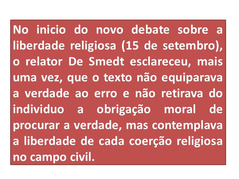 No inicio do novo debate sobre a liberdade religiosa (15 de setembro), o relator De Smedt esclareceu, mais uma vez, que o texto não equiparava a verda