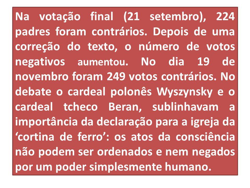 Na votação final (21 setembro), 224 padres foram contrários. Depois de uma correção do texto, o número de votos negativos aumentou. No dia 19 de novem