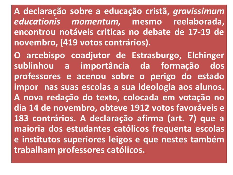A declaração sobre a educação cristã, gravissimum educationis momentum, mesmo reelaborada, encontrou notáveis criticas no debate de 17-19 de novembro,