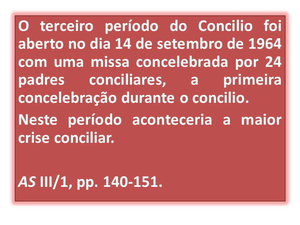 O terceiro período do Concilio foi aberto no dia 14 de setembro de 1964 com uma missa concelebrada por 24 padres conciliares, a primeira concelebração