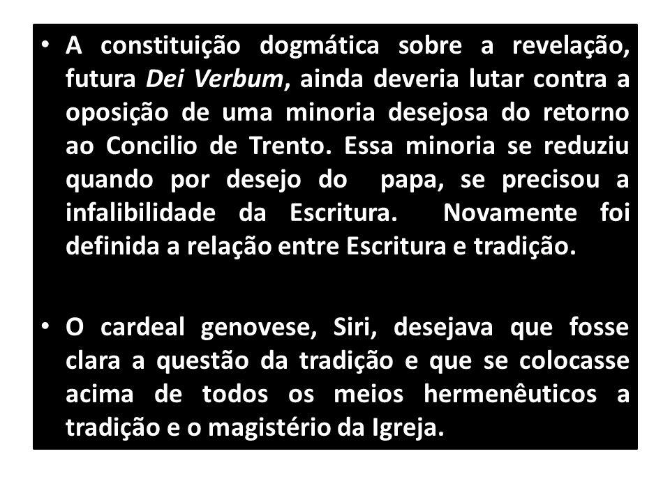 • A constituição dogmática sobre a revelação, futura Dei Verbum, ainda deveria lutar contra a oposição de uma minoria desejosa do retorno ao Concilio