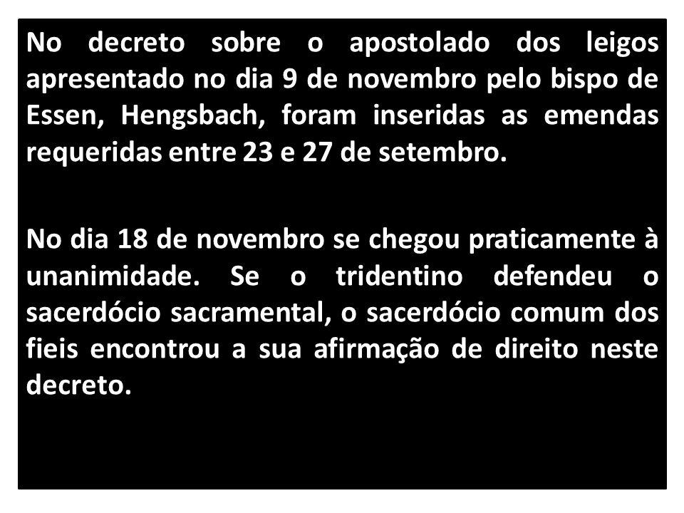 No decreto sobre o apostolado dos leigos apresentado no dia 9 de novembro pelo bispo de Essen, Hengsbach, foram inseridas as emendas requeridas entre