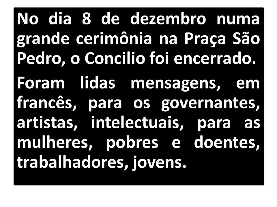 No dia 8 de dezembro numa grande cerimônia na Praça São Pedro, o Concilio foi encerrado. Foram lidas mensagens, em francês, para os governantes, artis