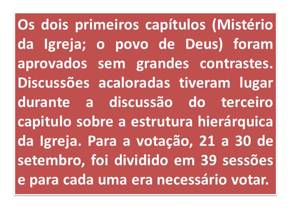 Os dois primeiros capítulos (Mistério da Igreja; o povo de Deus) foram aprovados sem grandes contrastes. Discussões acaloradas tiveram lugar durante a