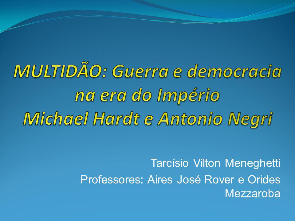 Tarcísio Vilton Meneghetti Professores: Aires José Rover e Orides Mezzaroba