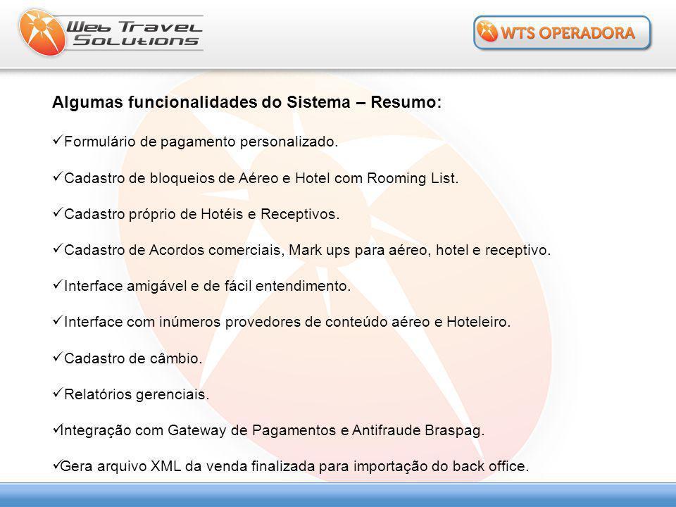 Algumas funcionalidades do Sistema – Resumo:  Formulário de pagamento personalizado.  Cadastro de bloqueios de Aéreo e Hotel com Rooming List.  Cad