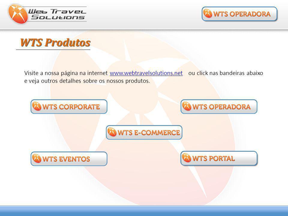 Visite a nossa página na internet www.webtravelsolutions.net ou click nas bandeiras abaixo e veja outros detalhes sobre os nossos produtos.www.webtrav