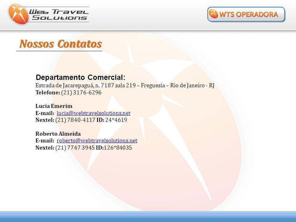 Estrada de Jacarepaguá, n. 7187 sala 219 – Freguesia – Rio de Janeiro - RJ Telefone: (21) 3176-6296 Lucia Emerim E-mail: lucia@webtravelsolutions.netl
