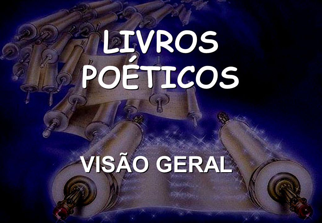 LIVROS POÉTICOS SEMINÁRIO NOVA IGREJA BATISTA DA CHAPADA LIVROS POÉTICOS VISÃO GERAL