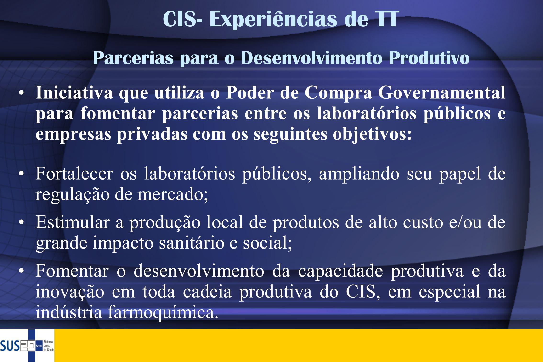 •Iniciativa que utiliza o Poder de Compra Governamental para fomentar parcerias entre os laboratórios públicos e empresas privadas com os seguintes ob