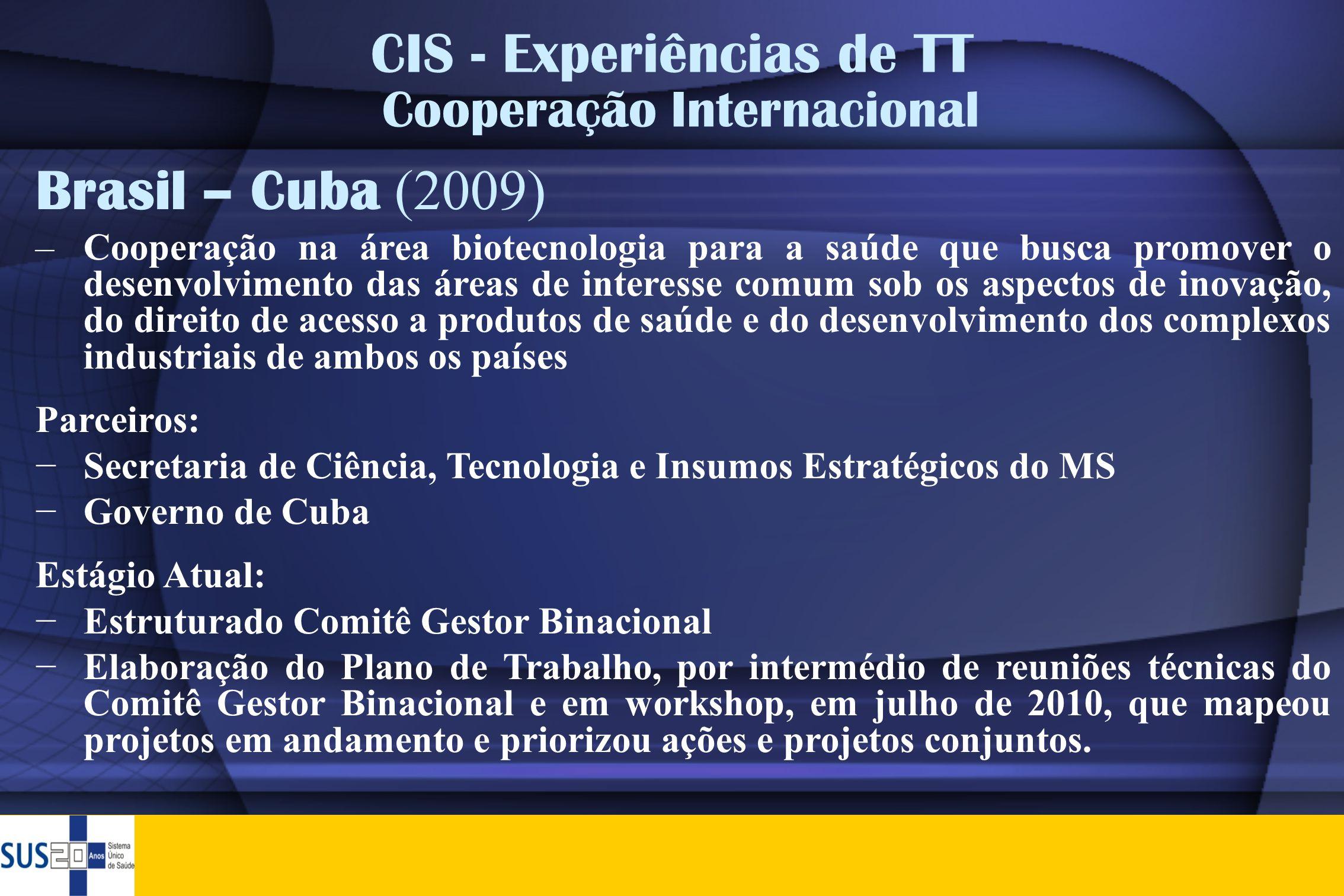 Brasil – Cuba (2009) –Cooperação na área biotecnologia para a saúde que busca promover o desenvolvimento das áreas de interesse comum sob os aspectos