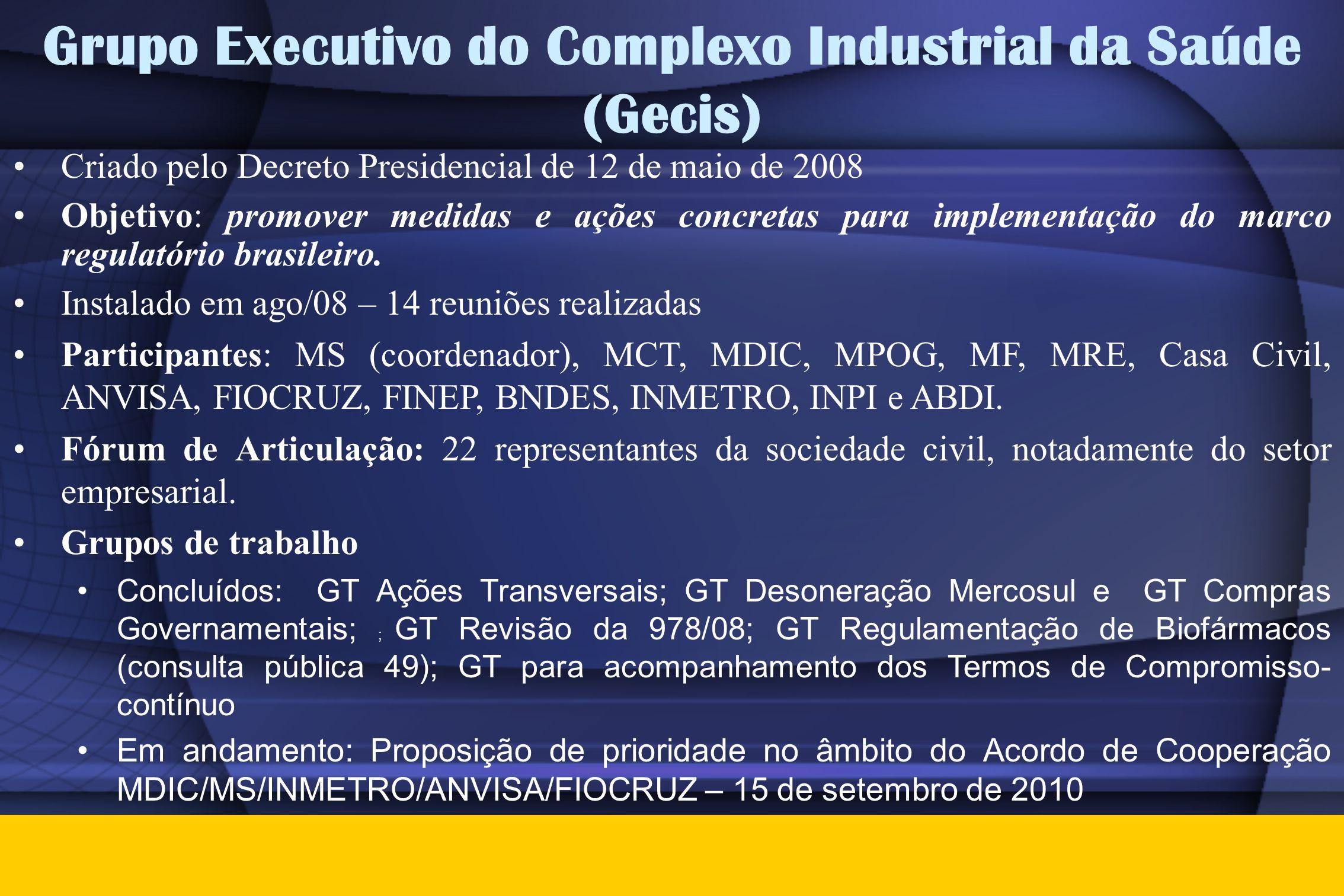 Grupo Executivo do Complexo Industrial da Saúde (Gecis) •Criado pelo Decreto Presidencial de 12 de maio de 2008 •Objetivo: promover medidas e ações co