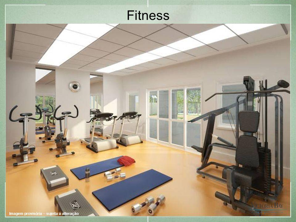 Fitness Imagem provisória – sujeita a alteração