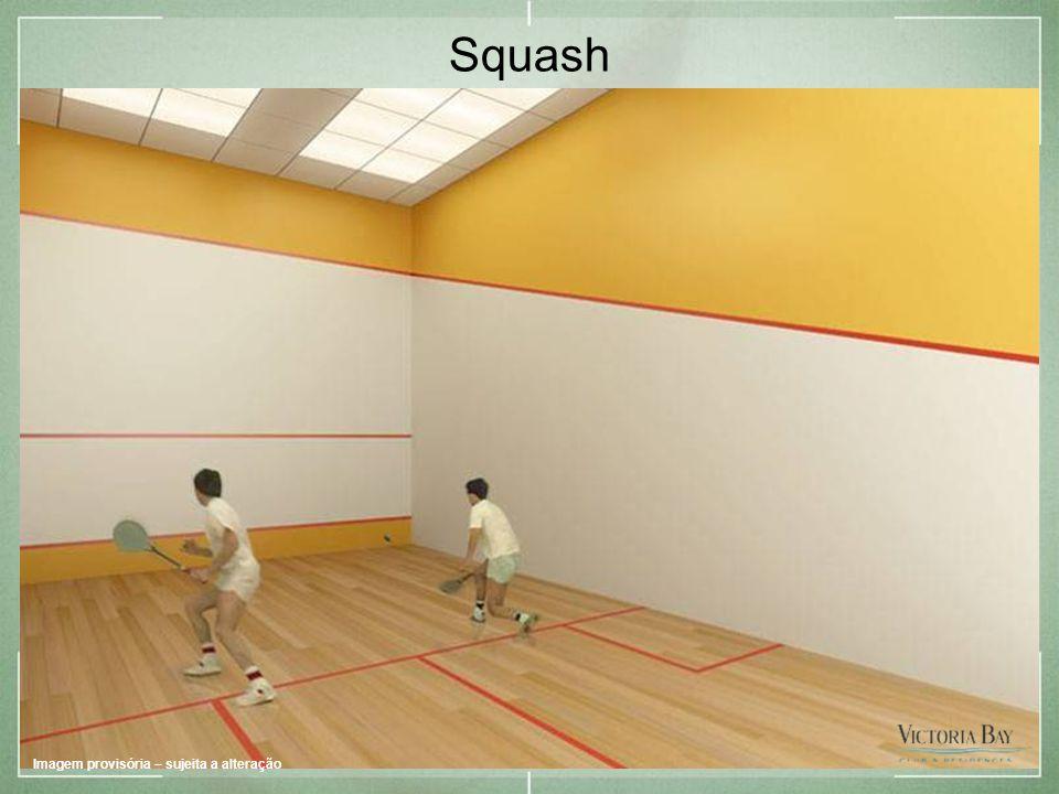 Squash Imagem provisória – sujeita a alteração