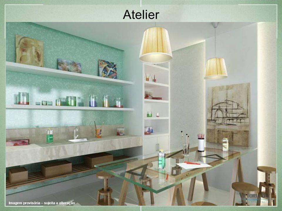 Atelier Imagem provisória – sujeita a alteração