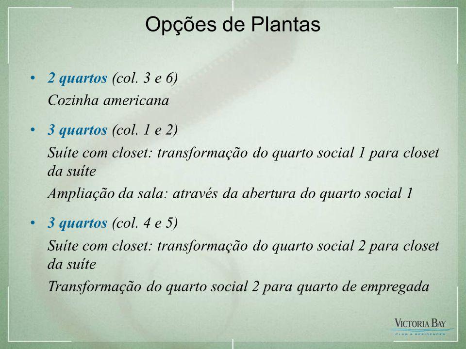 Imagem provisória – sujeita a alteração Opções de Plantas •2 quartos (col.