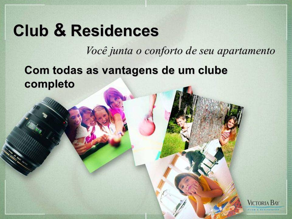 Imagem provisória – sujeita a alteração Club & Residences Você junta o conforto de seu apartamento Com todas as vantagens de um clube completo