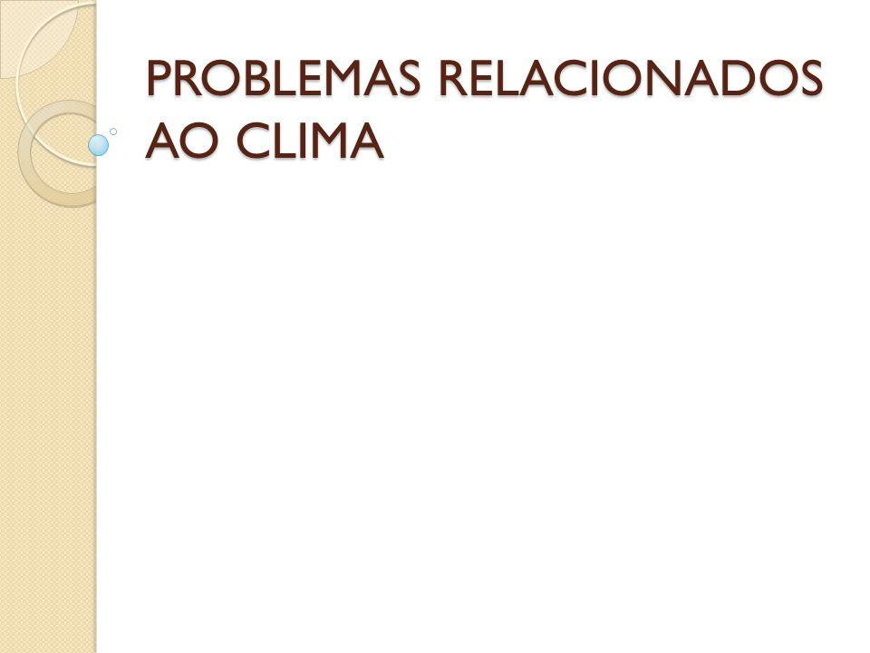 PROBLEMAS RELACIONADOS AO CLIMA