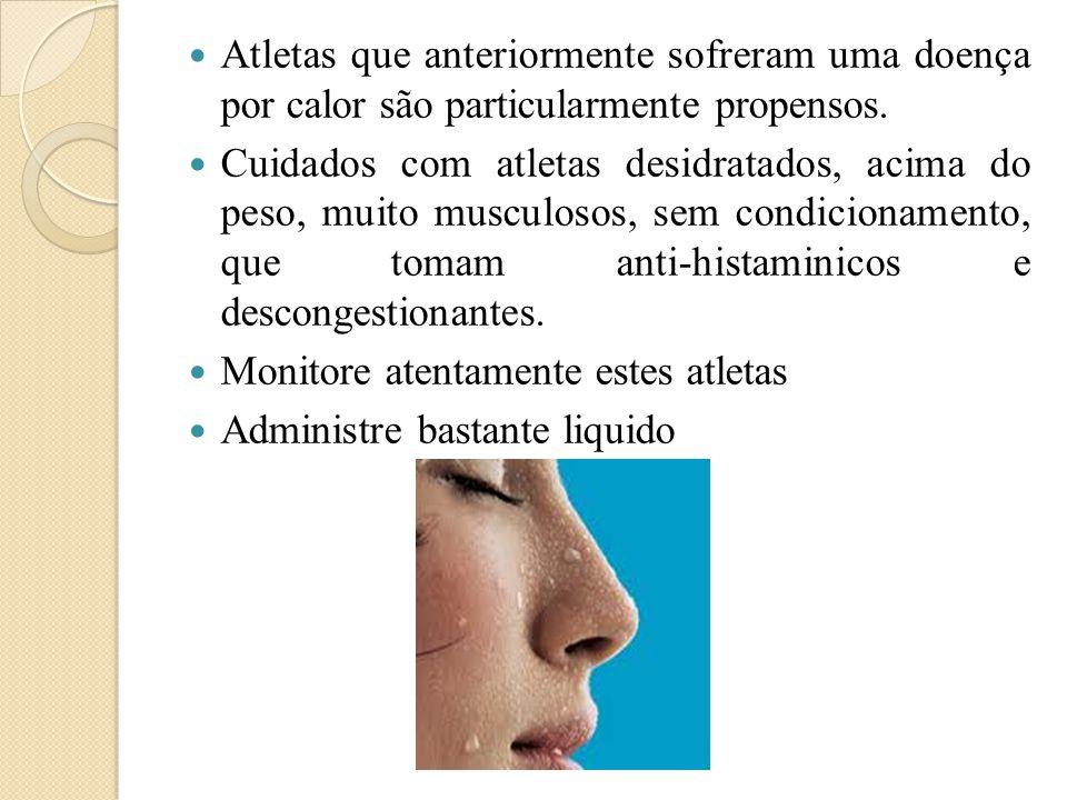 Sinais e sintomas da desidratação:  Sede  Pele avermelhada  Fadiga,  Cãimbras musculares  Apatia  Lábios e boca seca  Urina de coloração escura  Sensação de cansaço.