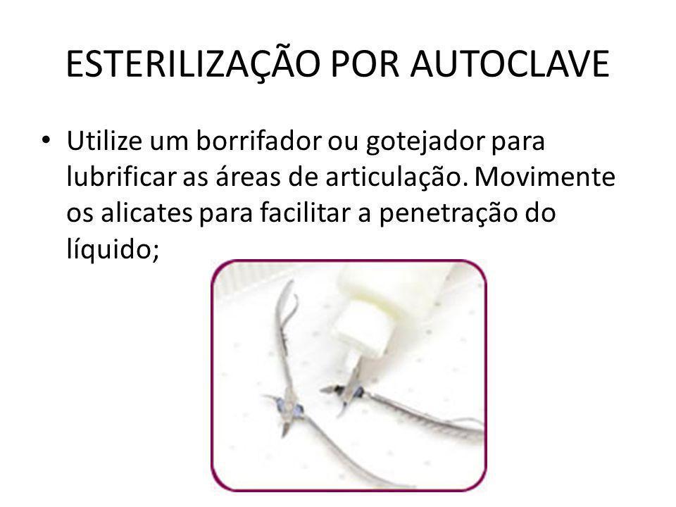ESTERILIZAÇÃO POR AUTOCLAVE • Utilize um borrifador ou gotejador para lubrificar as áreas de articulação. Movimente os alicates para facilitar a penet