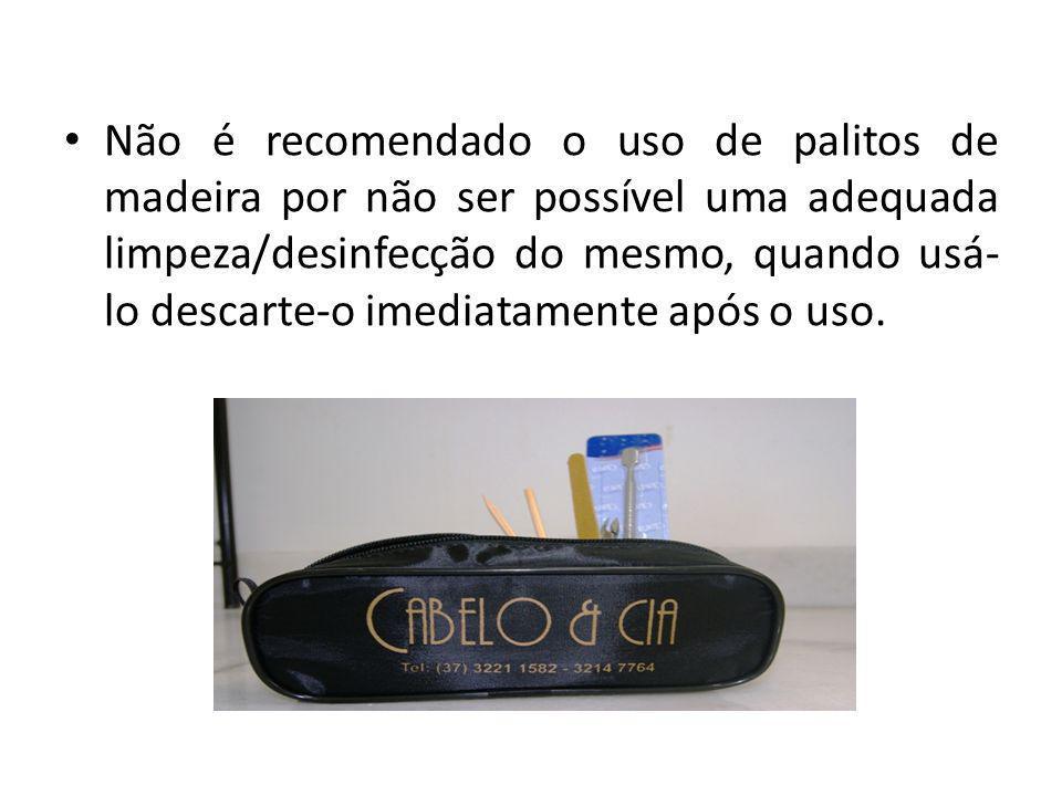 • Não é recomendado o uso de palitos de madeira por não ser possível uma adequada limpeza/desinfecção do mesmo, quando usá- lo descarte-o imediatament