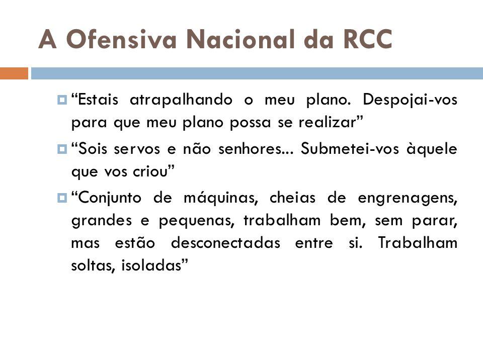 """A Ofensiva Nacional da RCC  """"Estais atrapalhando o meu plano. Despojai-vos para que meu plano possa se realizar""""  """"Sois servos e não senhores... Sub"""