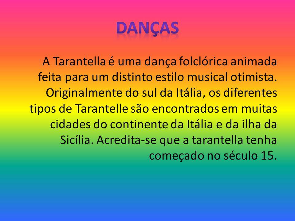 A Tarantella é uma dança folclórica animada feita para um distinto estilo musical otimista. Originalmente do sul da Itália, os diferentes tipos de Tar