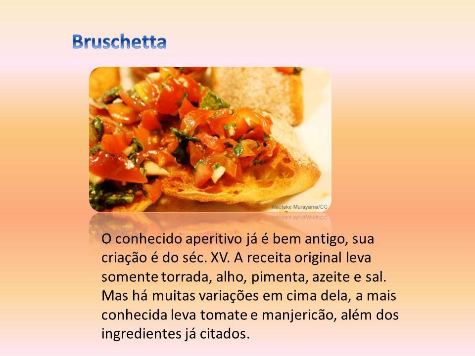 O conhecido aperitivo já é bem antigo, sua criação é do séc. XV. A receita original leva somente torrada, alho, pimenta, azeite e sal. Mas há muitas v