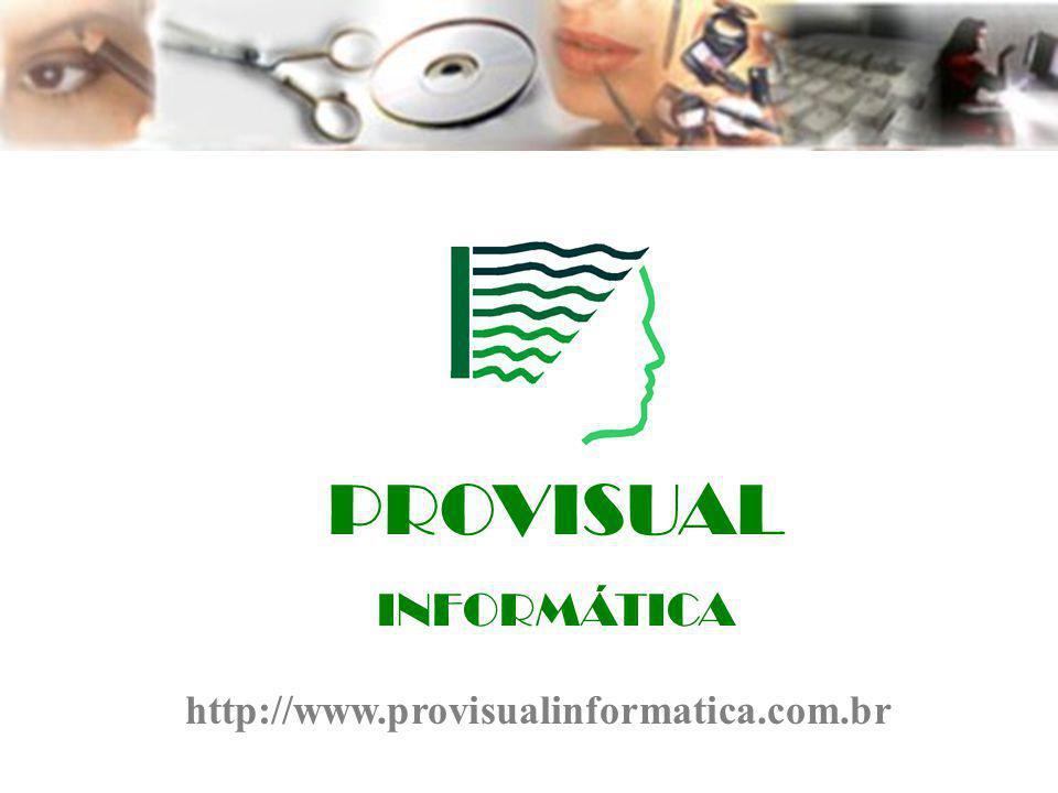 PROVISUALINFORMÁTICA Telefax (0xx41) 3334-2525 E- Mail: provisual@bbs2.sul.com.brprovisual@bbs2.sul.com.br Home-Page: www.provisualinformatica.com.brwww.provisualinformatica.com.br