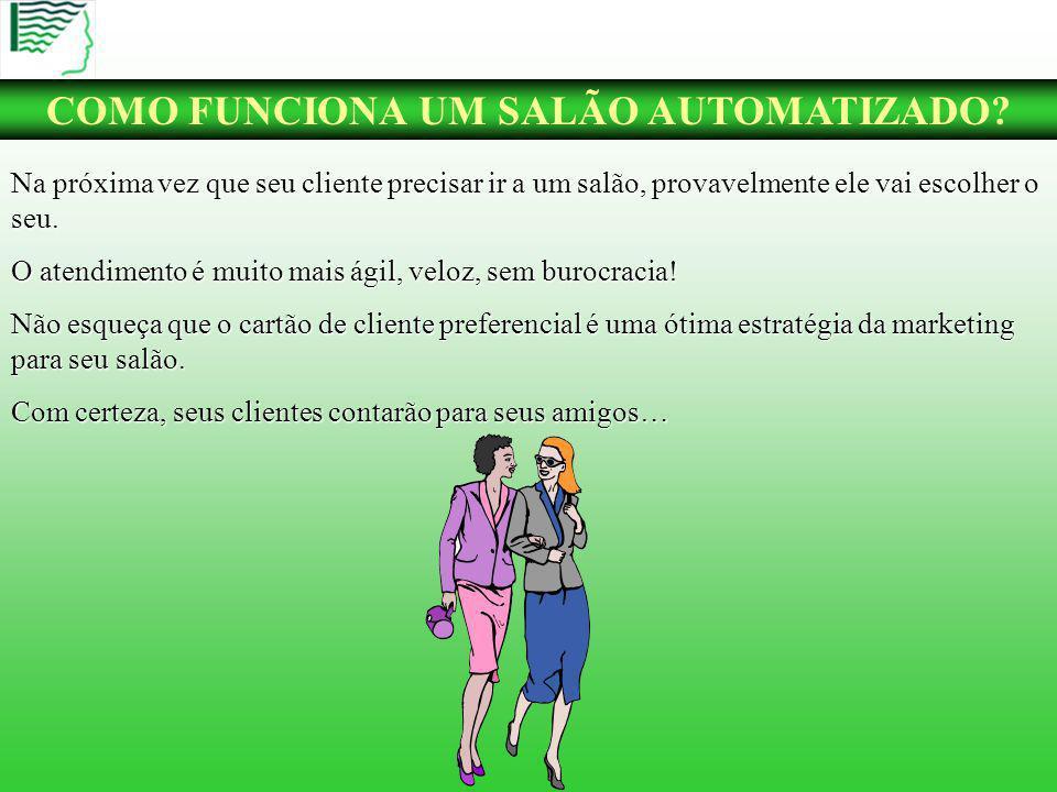 COMO FUNCIONA UM SALÃO AUTOMATIZADO.