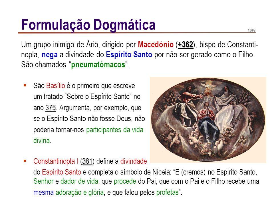 """13/92  São Basílio é o primeiro que escreve um tratado """"Sobre o Espírito Santo"""" no 375 ano 375. Argumenta, por exemplo, que se o Espírito Santo não f"""