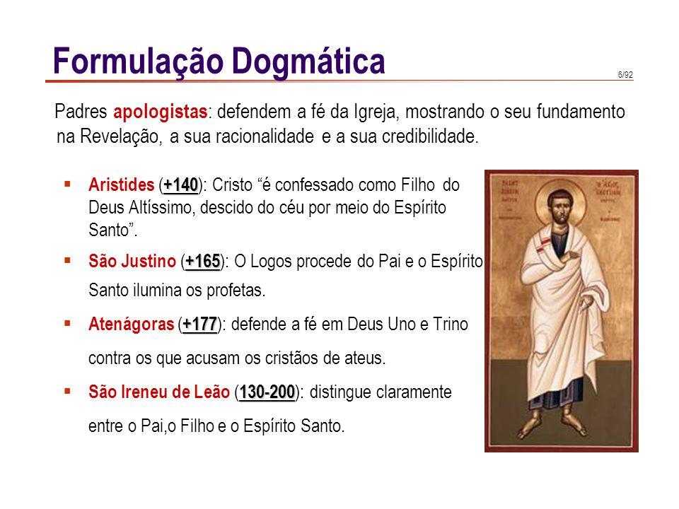 """6/92 +140  Aristides ( +140 ): Cristo """"é confessado como Filho do Deus Altíssimo, descido do céu por meio do Espírito Santo"""". +165  São Justino ( +1"""