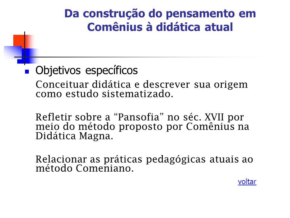 Objetivos específicos Conceituar didática e descrever sua origem como estudo sistematizado.