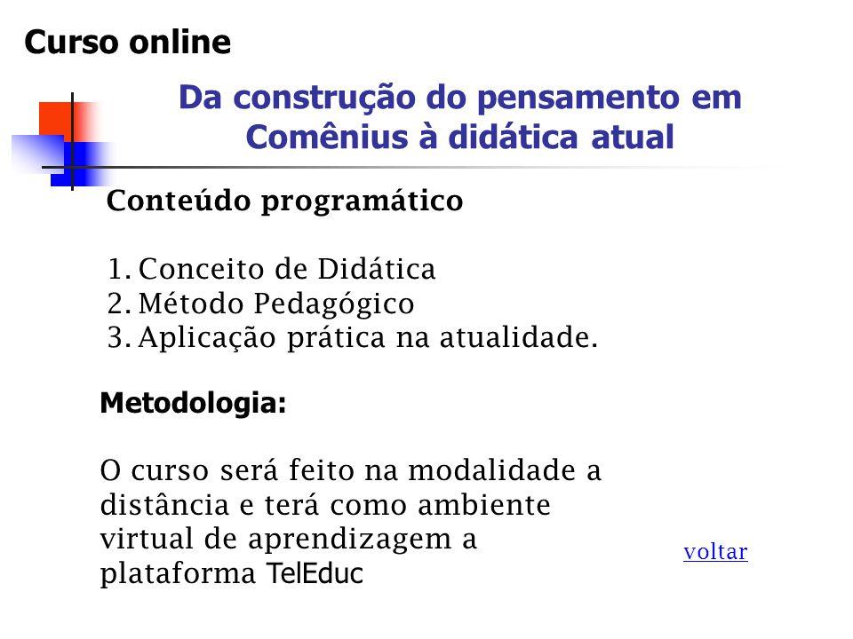 Conteúdo programático 1.Conceito de Didática 2.Método Pedagógico 3.Aplicação prática na atualidade.