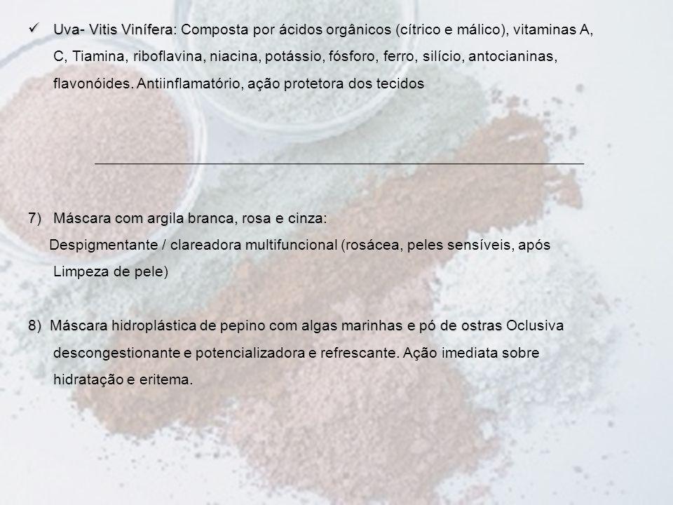  Uva- Vitis Vinífera  Uva- Vitis Vinífera: Composta por ácidos orgânicos (cítrico e málico), vitaminas A, C, Tiamina, riboflavina, niacina, potássio, fósforo, ferro, silício, antocianinas, flavonóides.