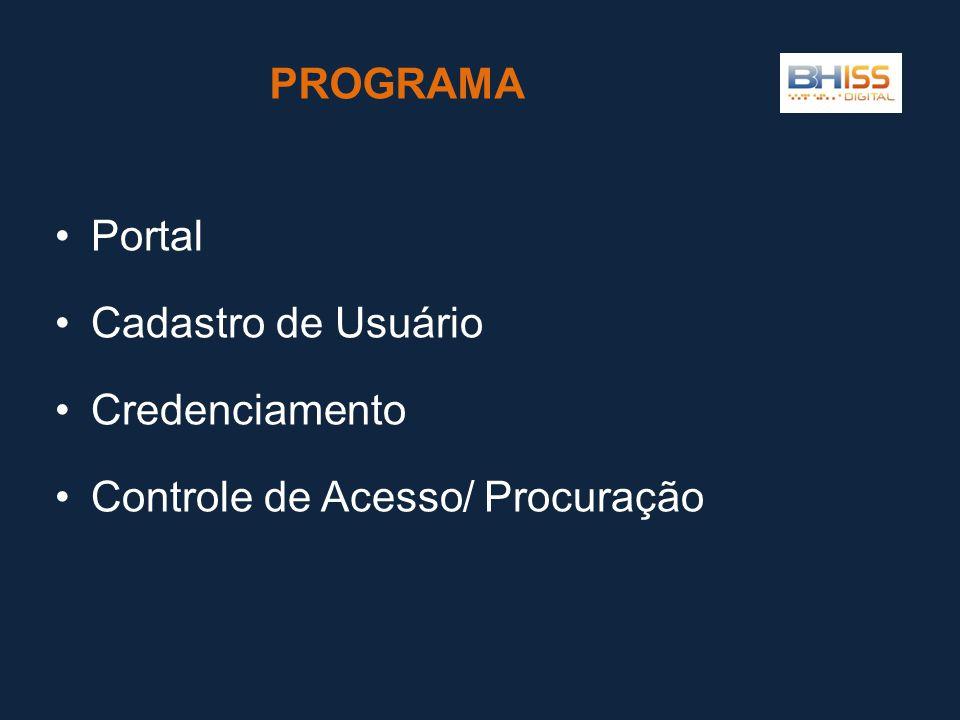 •Portal •Cadastro de Usuário •Credenciamento •Controle de Acesso/ Procuração PROGRAMA
