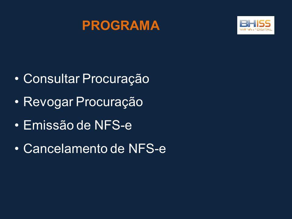 •Consultar Procuração •Revogar Procuração •Emissão de NFS-e •Cancelamento de NFS-e
