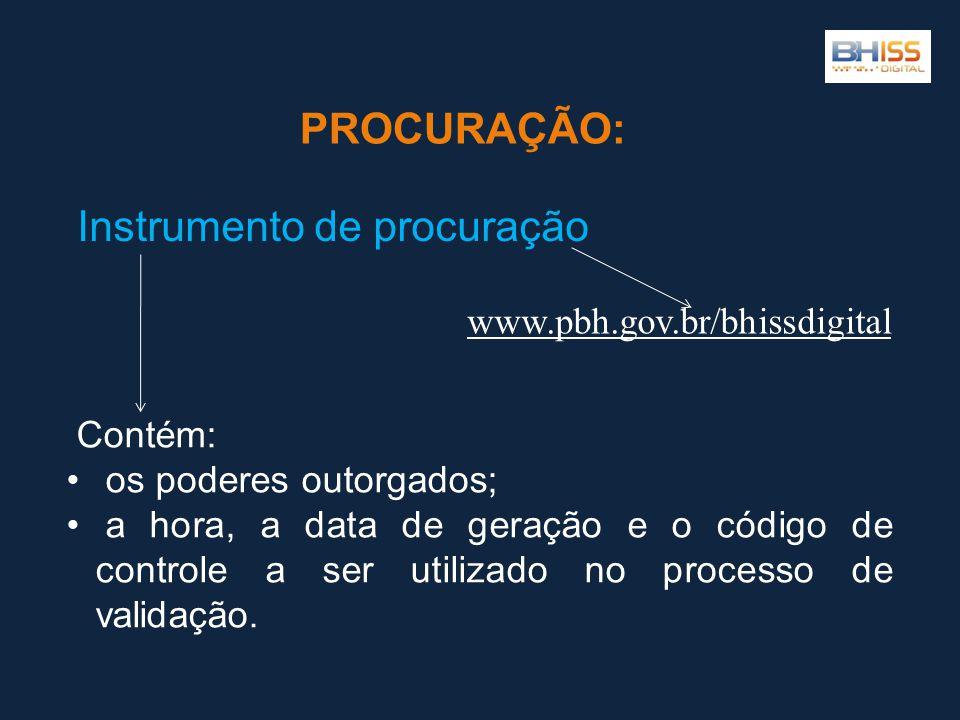 PROCURAÇÃO: Contém: • os poderes outorgados; • a hora, a data de geração e o código de controle a ser utilizado no processo de validação.