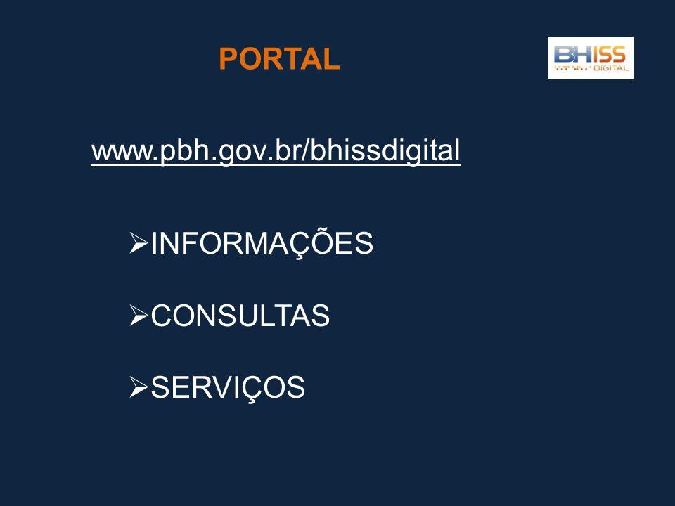 www.pbh.gov.br/bhissdigital PORTAL  INFORMAÇÕES  CONSULTAS  SERVIÇOS