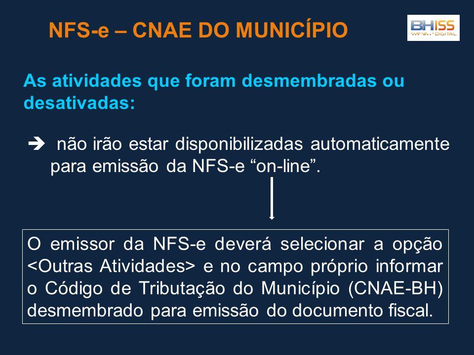  não irão estar disponibilizadas automaticamente para emissão da NFS-e on-line .