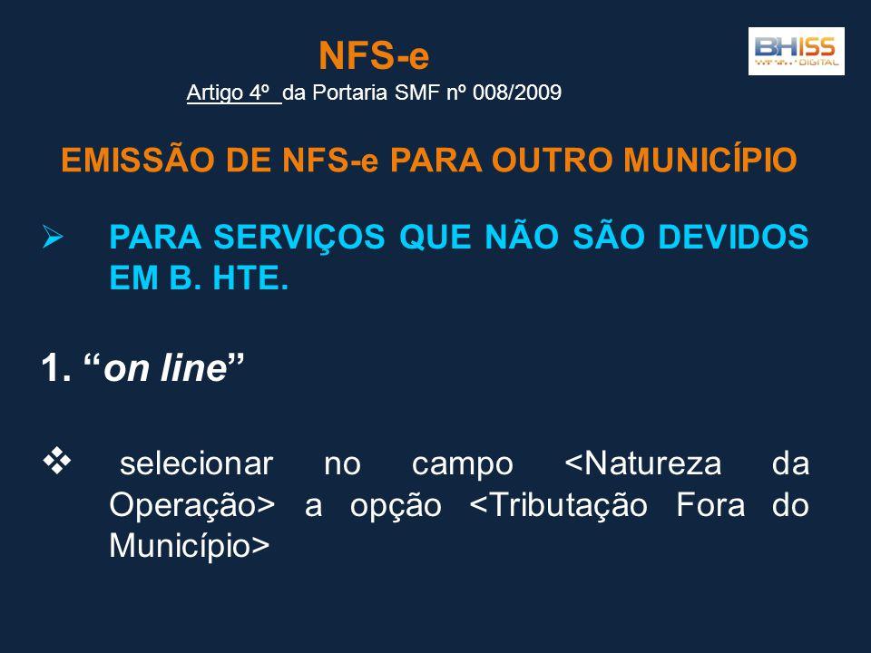 EMISSÃO DE NFS-e PARA OUTRO MUNICÍPIO NFS-e Artigo 4º Artigo 4º da Portaria SMF nº 008/2009  PARA SERVIÇOS QUE NÃO SÃO DEVIDOS EM B.