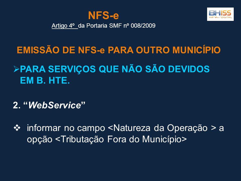 EMISSÃO DE NFS-e PARA OUTRO MUNICÍPIO NFS-e Artigo 4º Artigo 4º da Portaria SMF nº 008/2009 2.