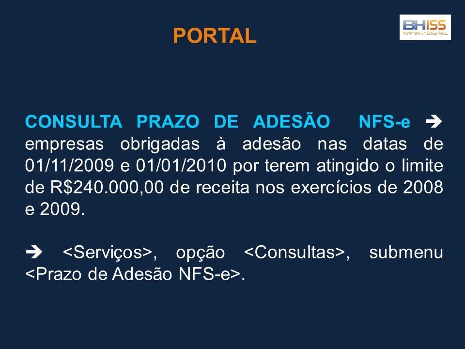 CONSULTA PRAZO DE ADESÃO NFS-e  empresas obrigadas à adesão nas datas de 01/11/2009 e 01/01/2010 por terem atingido o limite de R$240.000,00 de receita nos exercícios de 2008 e 2009.