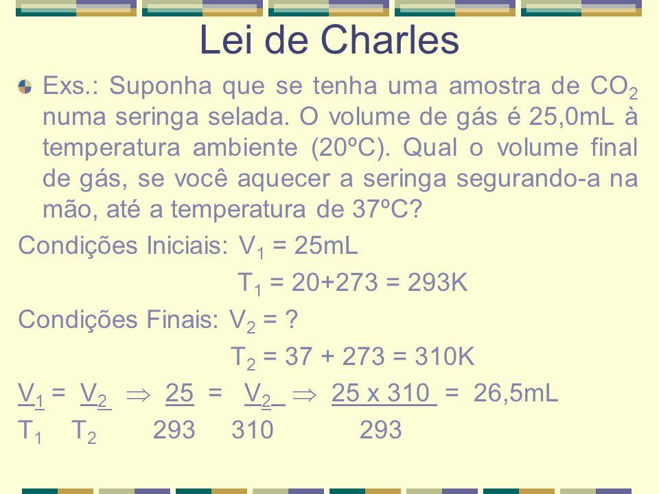 Ex.: O Balão de Charles continha cerca de 1300moles de H 2.