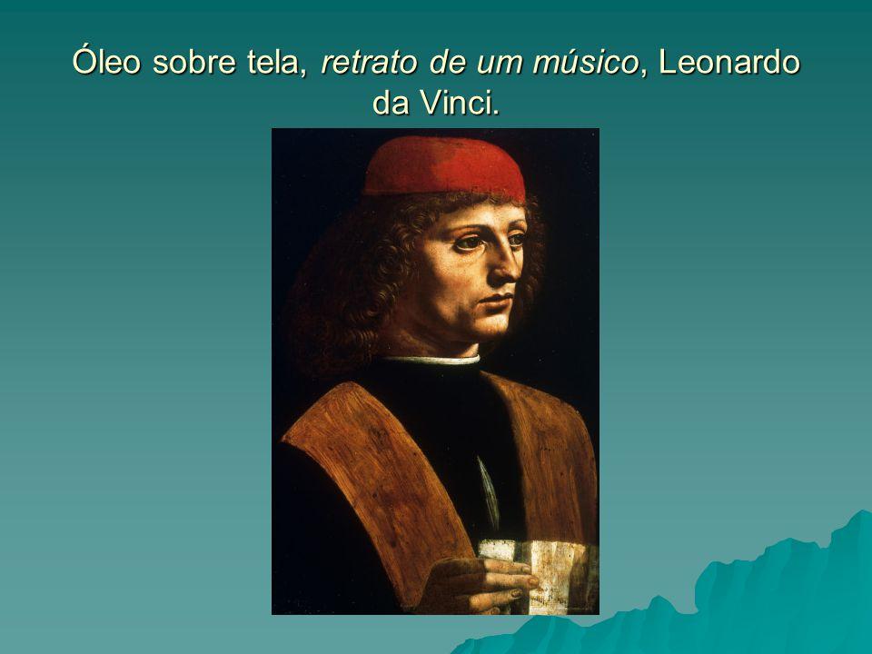 Óleo sobre tela, retrato de um músico, Leonardo da Vinci.